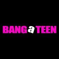 Bang A Teen